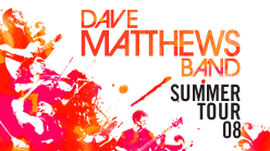 Dave Matthews Band Summer 08